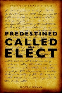 Predestined, Called and Elect
